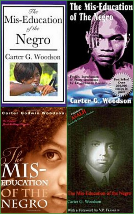 "Collage of some of the bookcovers for ""The Mis-Education of the Negro"" by Carter G. Woodson"
