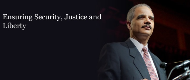 DOJ Attorney General Eric H. Holder, Jr. Graphic Ensuring Security Justice and Liberty