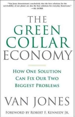 The Green Collar Economy by Van Jones