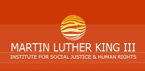 Martin Luther King, III Institute for Social Justice and Human Rights, Inc.: Saving Lives and Building Dreams: